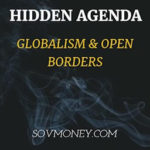 The Dark Agenda Behind Globalism And Open Borders
