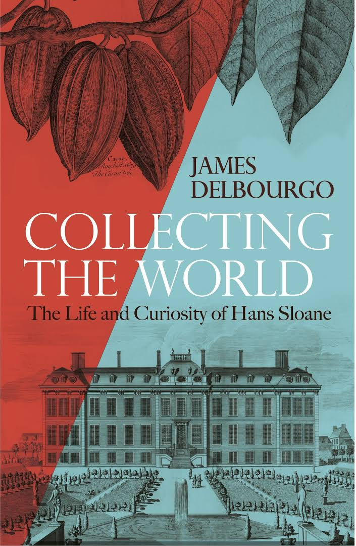 Hans Sloane: The Man Who Collected The World
