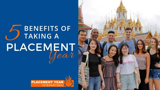 Placement Year International - Top 5 benefits of taking a placement year