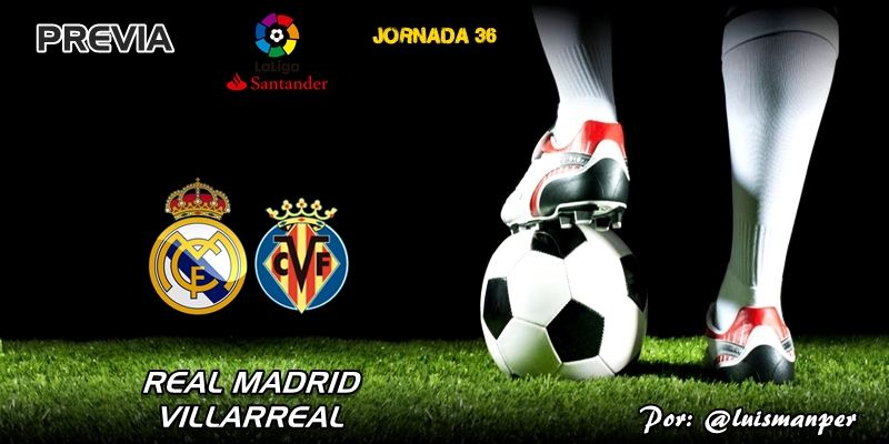 PREVIA | Real Madrid vs Villarreal: Dos meses de agonía