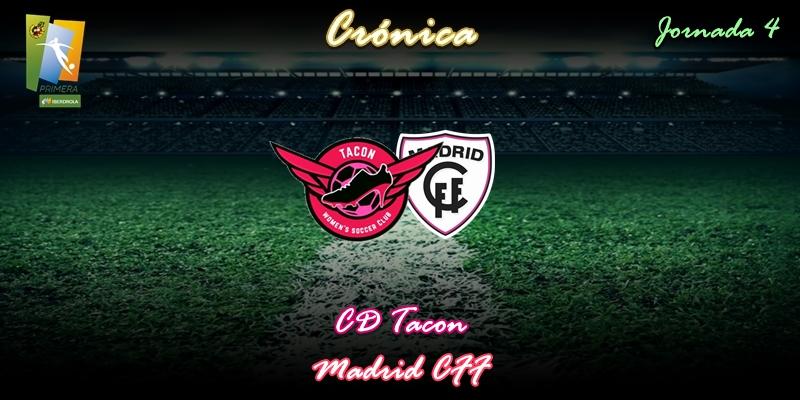 CRÓNICA | Dos errores condenan al Tacon: CD Tacon 1 – 2 Madrid CFF