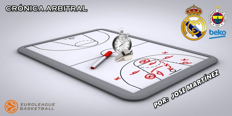 CRÓNICA ARBITRAL | Real Madrid vs Fenerbahçe | Euroleague | Jornada 1