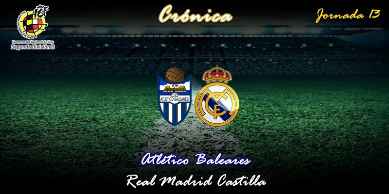 CRÓNICA | Un puntazo: Atlético Baleares 1 – 1 Real Madrid Castilla