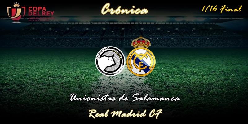 CRÓNICA   Trámite con trampa: Unionistas de Salamanca 1 – 3 Real Madrid