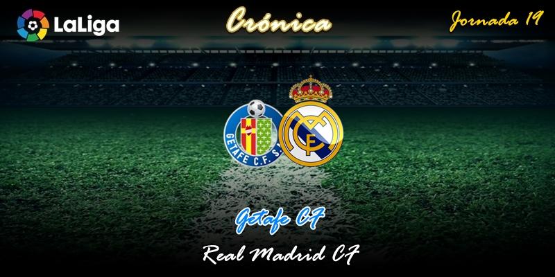 CRÓNICA   Pista americana: Getafe 0 – 3 Real Madrid