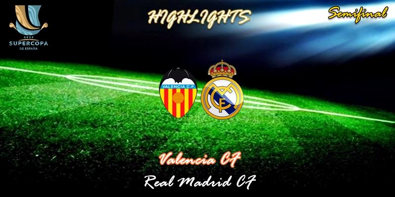 VÍDEO | Highlights | Valencia vs Real Madrid | Supercopa | Semifinal