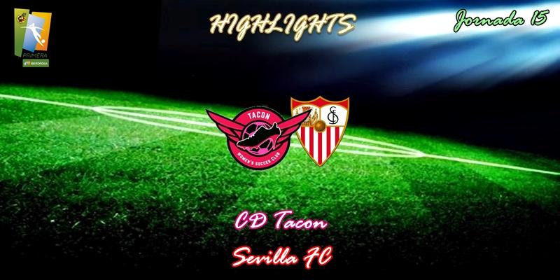 VÍDEO   Highlights   CD Tacon vs Sevilla   Primera Iberdrola   Jornada 15