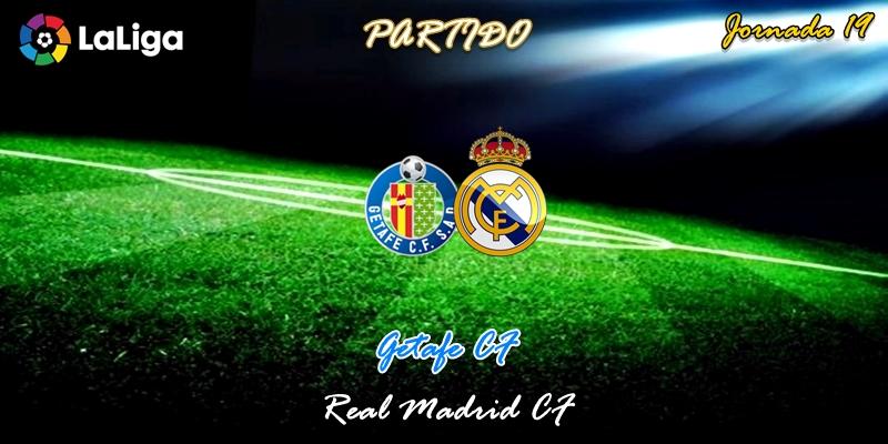 VÍDEO | Partido | Getafe vs Real Madrid | LaLiga | Jornada 19