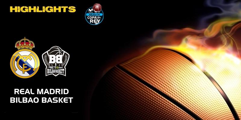 VÍDEO | Highlights | Real Madrid vs Retabet Bilbao Basket | Copa del Rey | Cuartos de final