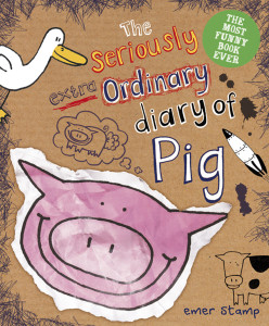 Seriously Extra Ordinary Diary of Pig