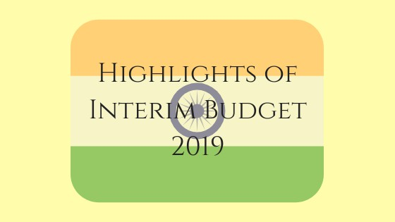 Highlights of Interim Budget 2019
