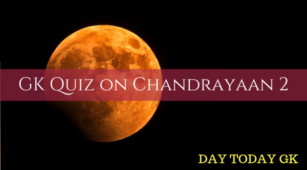 GK Quiz on Chandrayaan 2
