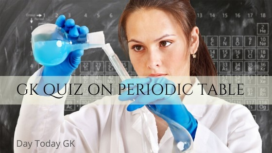 GK Quiz on Periodic Table