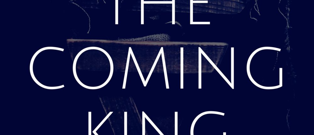 The Coming King Part 3