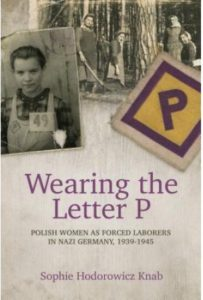 Cover of Wearing the Letter P - Polish Women as forced laborers in Nazi Germany 1939-1945