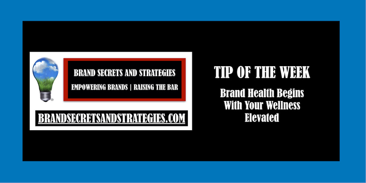 Brand Health Begins With Your Wellness Elevated