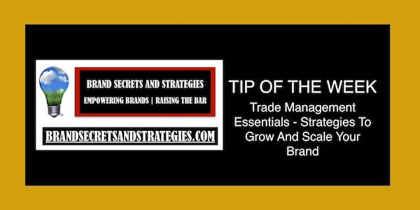 Trade Management Essentials – Strategies To  Grow And Scale Your Brand