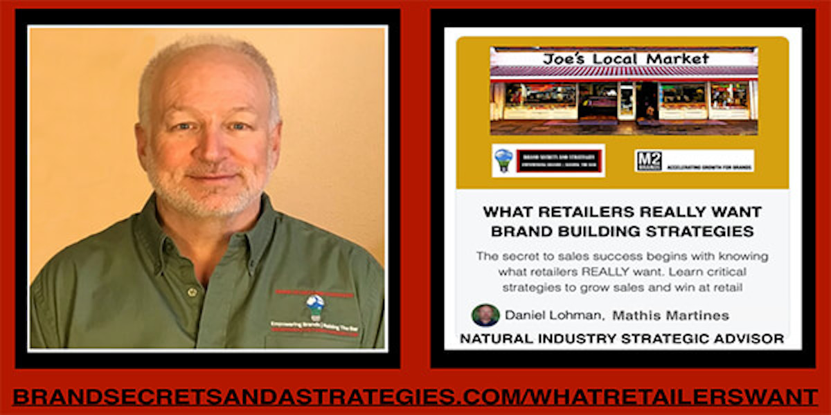 WHAT RETAILERS REALLY WANT – BRAND BUILDING SUCCESS STRATEGIES