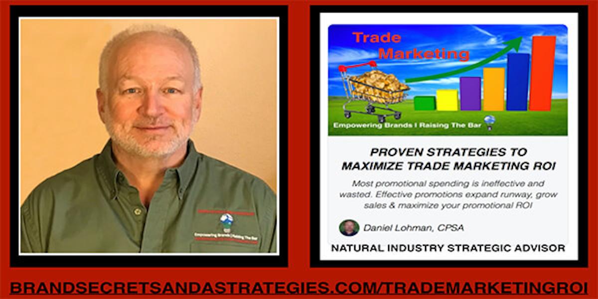 PROVEN STRATEGIES TO MAXIMIZE TRADE MARKETING ROI