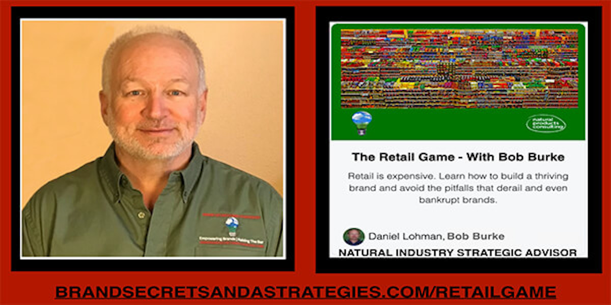 THE RETAIL GAME – WHAT YOU NEED TO KNOW  WITH BOB BURKE