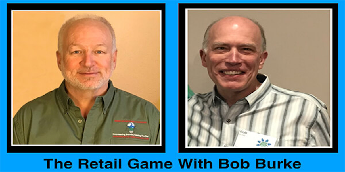 What You Need To Know – The Retail Game – With Bob Burke of Natural Products Consulting