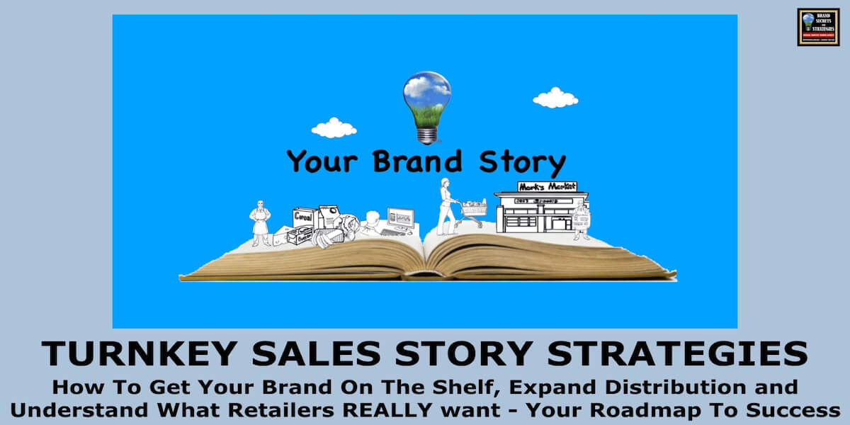 How To Get Your Brand On More Store Shelves – Turnkey Sales Story Strategies