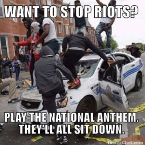 STOP RIOTS , PLAY NATL ANTHEM