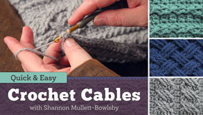 Quick & Easy Crochet Cables from: Craftsy
