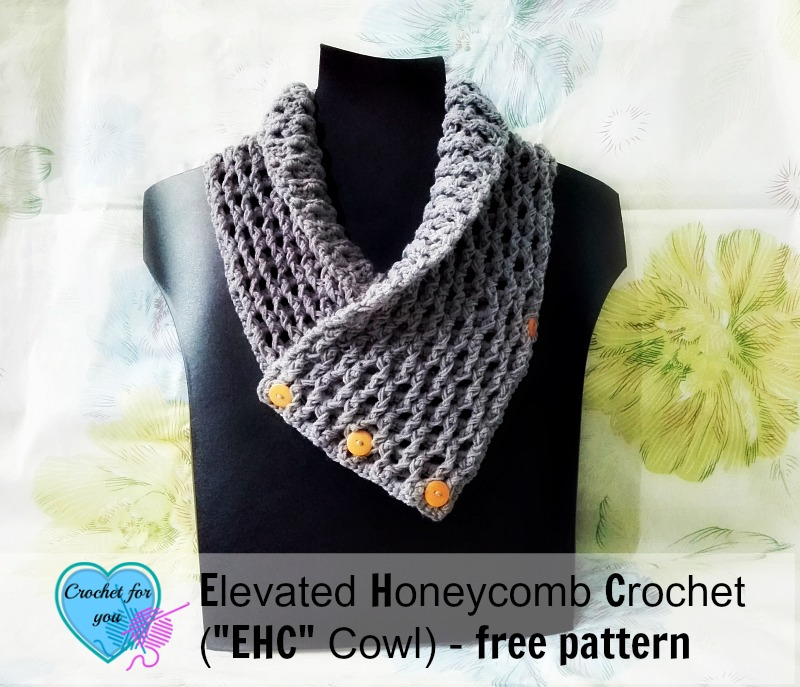 "Elevated Honeycomb Crochet (""EHC"" Cowl) - free pattern"