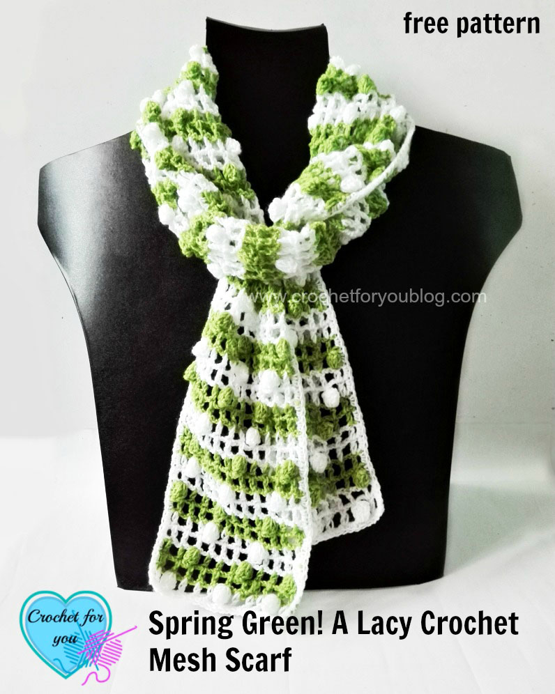 Spring Green! A Lacy Crochet Mesh Scarf - free pattern