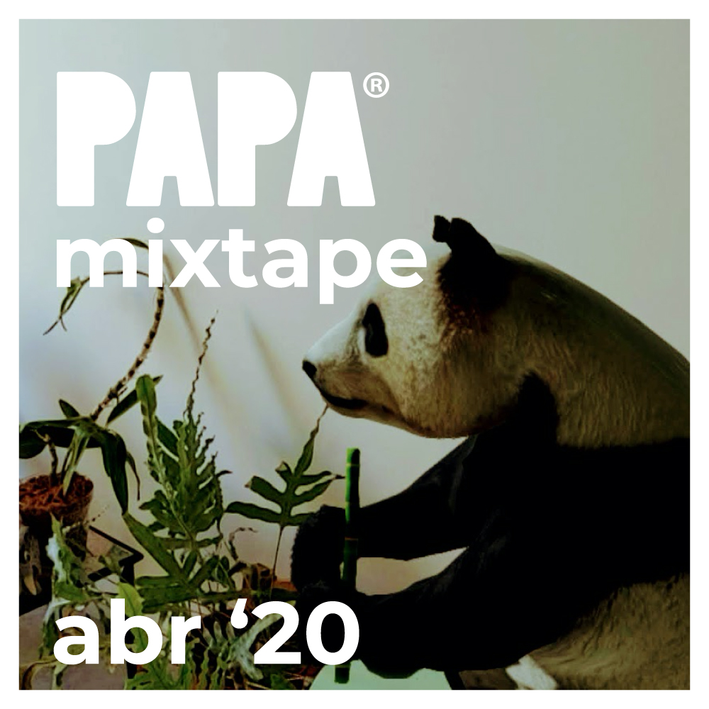 PAPAMIXTAPE Abril '20