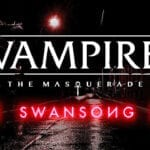 Vampire: The Masquerade - Swansong Narrative RPG Announced