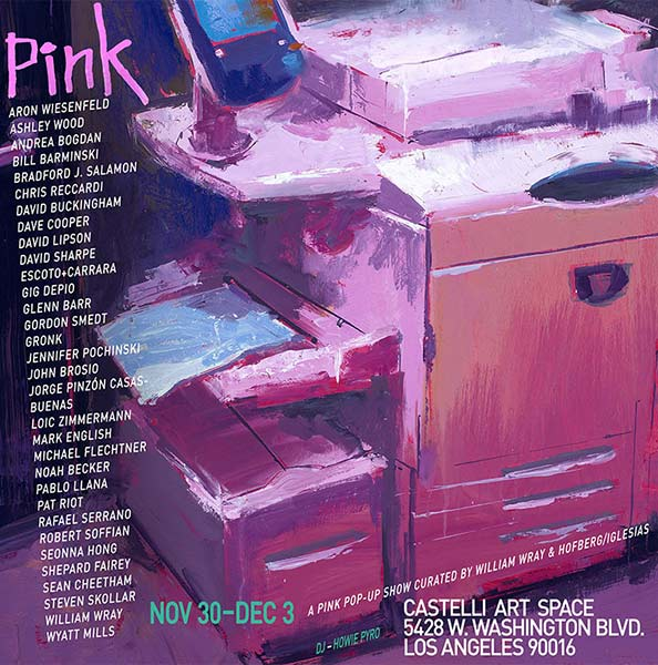 "ENCORE of L.A.'s Pink Pop-up Show"" curated by William Wray and Carlos Iglesias – Over 30 wildly diverse artists gather to reflect on one happy color, Pink"