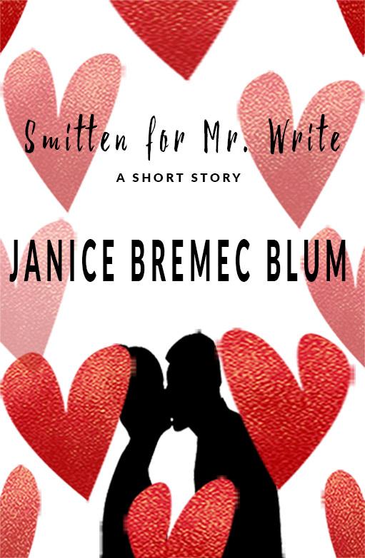Smitten for Mr. Write by Janice Bremec Blum