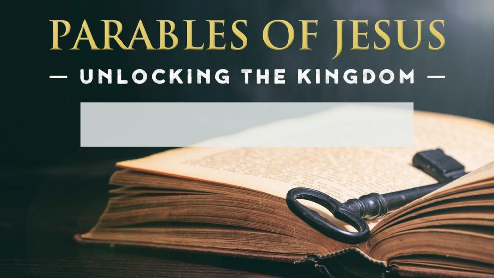 Parables of Jesus: Unlocking the Kingdom