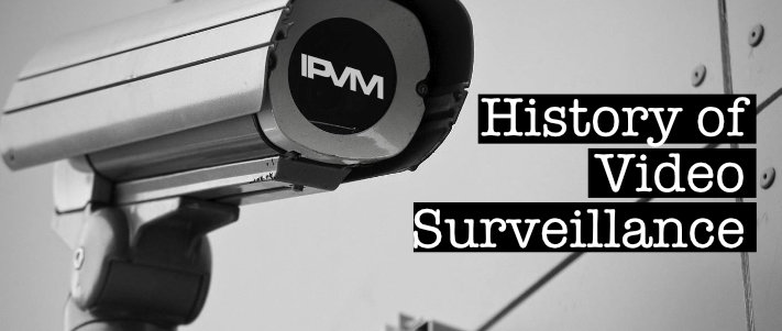 History of Video Surveillance