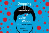Dropping Gumballs on Luke Wilson