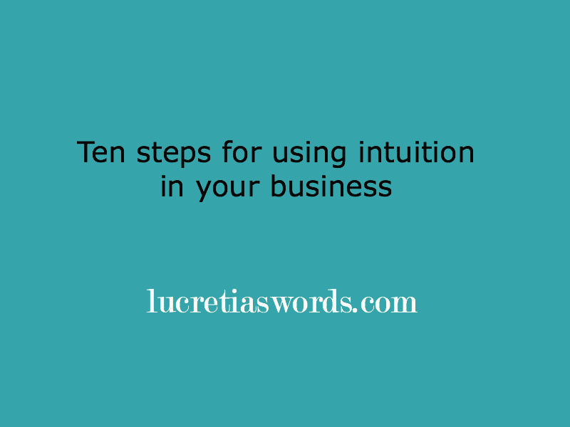 10 steps for using intuition in business