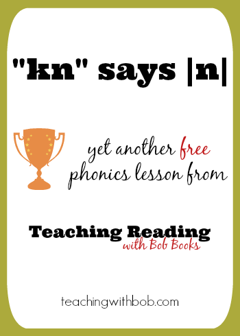 How to teach the the sound kn says n. Another free teaching tip from Teaching Reading with Bob Books!