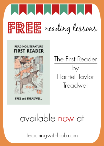 Free reading lessons for the Treadwell First Reader from Teaching Reading with Bob Books.