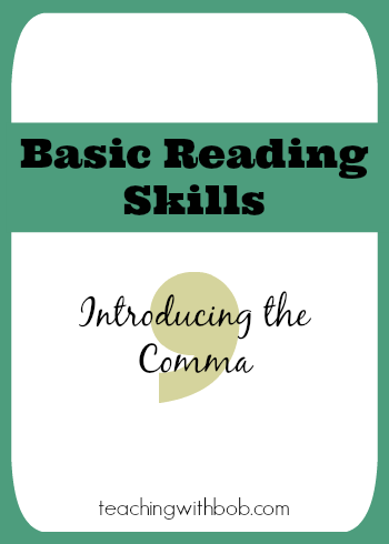 Basic Reading Skills Introducing the Comma