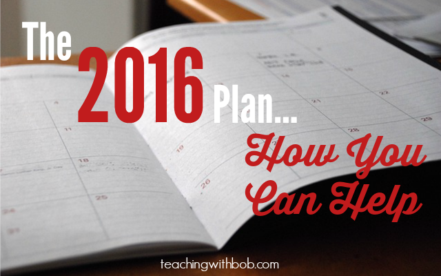 The 2016 Plan and How YOU Can Help!