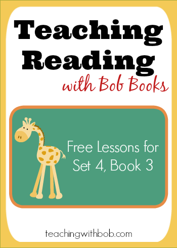 Teach Bob Books Set 4 Book 3 in three easy lessons!