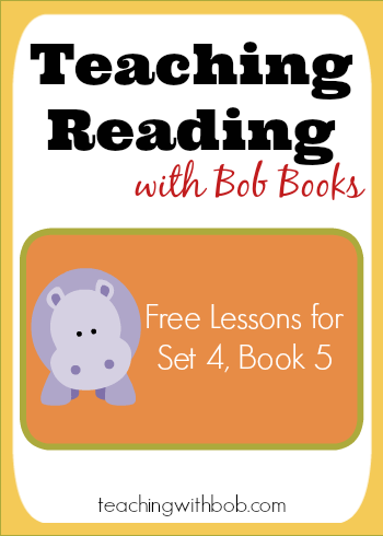 Teaching Bob Books Set 4 Book 5 in three (or four) easy lessons!