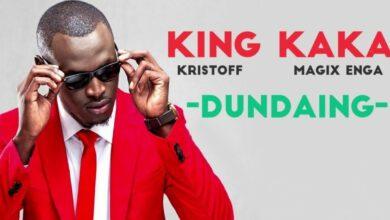 Photo of Dundaing Lyrics – King Kaka Featuring Kristoff & Magix Enga