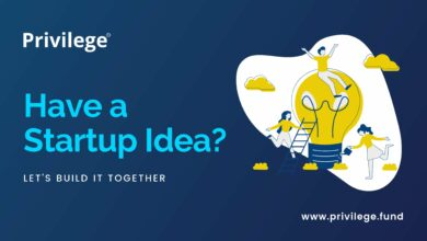 Photo of Do You Have A Great Startup Business Idea? Apply For Privilege Fund Immediately