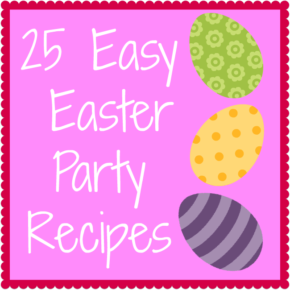 25 Easy Easter Party Recipes