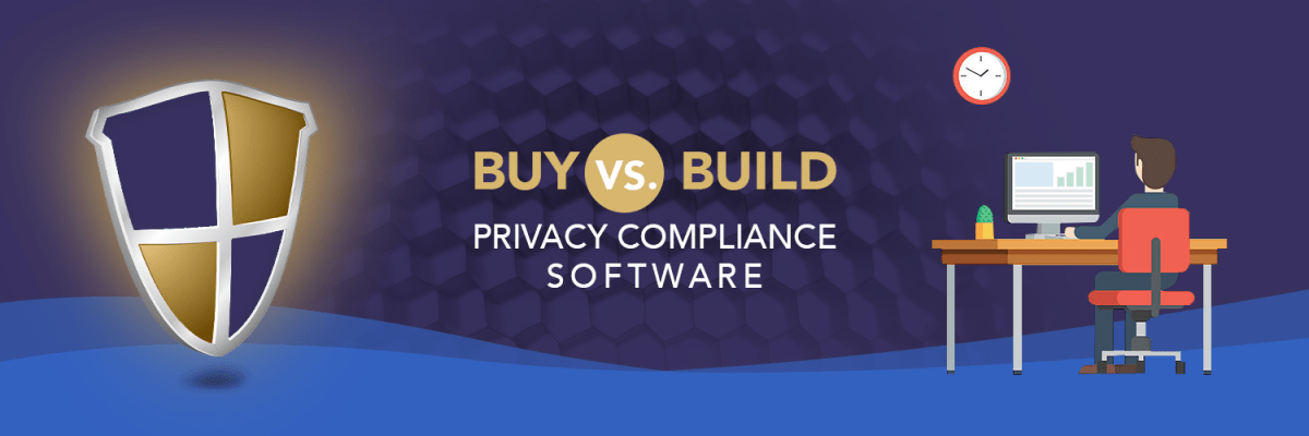 buy vs build privacy compliance software x