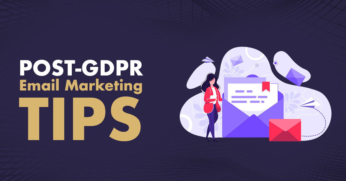 post gdpr email marketing tips x
