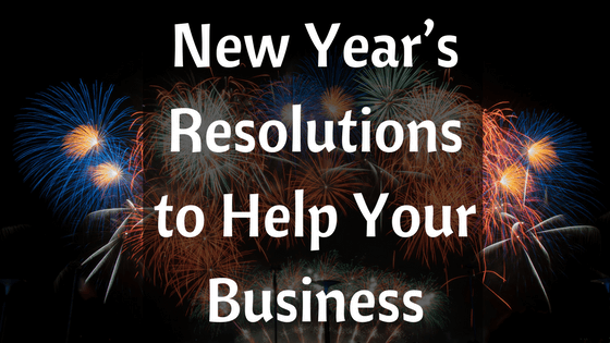 New Year's Resolutions to Help Your Business